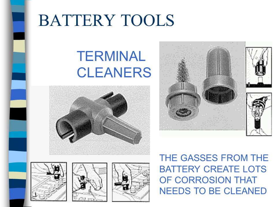BATTERY TOOLS TERMINAL CLEANERS THE GASSES FROM THE BATTERY CREATE LOTS OF CORROSION THAT NEEDS TO BE CLEANED