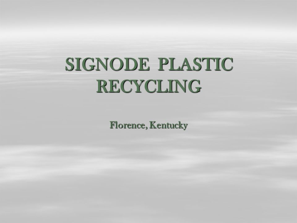 SIGNODE PLASTIC RECYCLING Florence, Kentucky