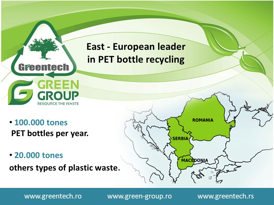 100.000 tones PET bottles per year. 20.000 tones others types of plastic waste.