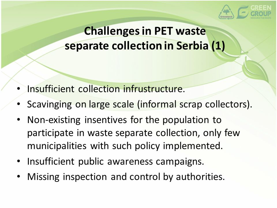 Challenges in PET waste separate collection in Serbia (1) Insufficient collection infrustructure.