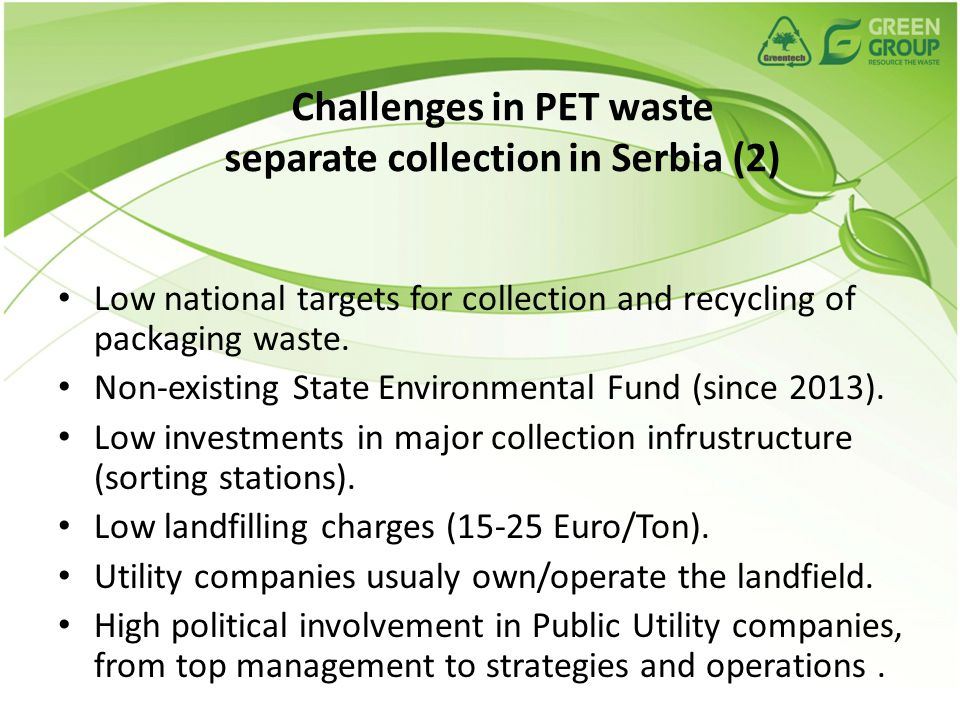 Challenges in PET waste separate collection in Serbia (2) Low national targets for collection and recycling of packaging waste.