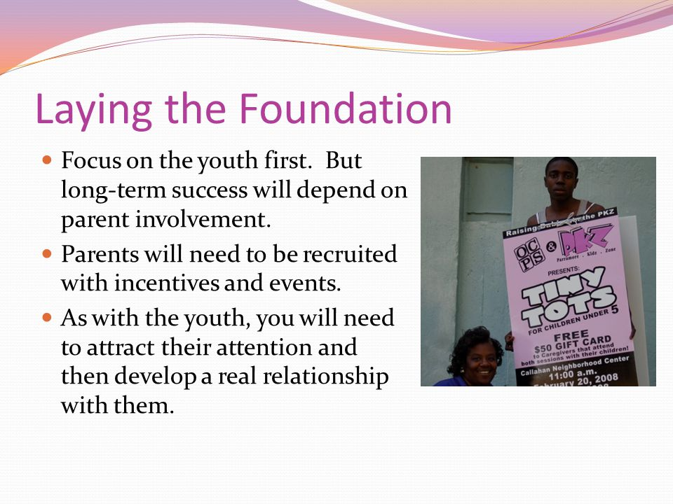 Laying the Foundation Focus on the youth first.