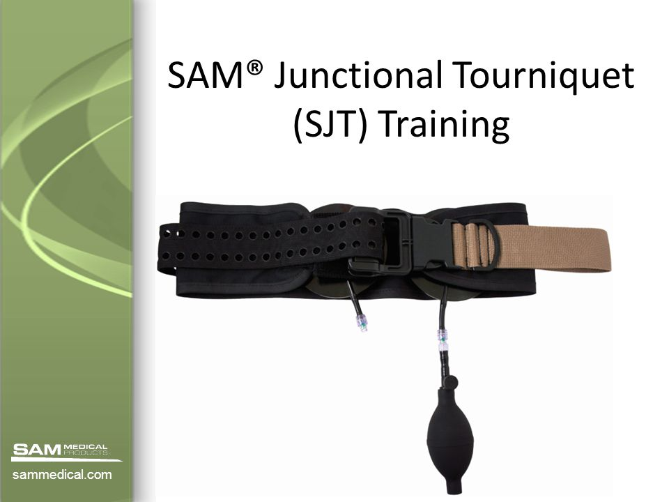 SAM® Junctional Tourniquet (SJT) Training sammedical.com