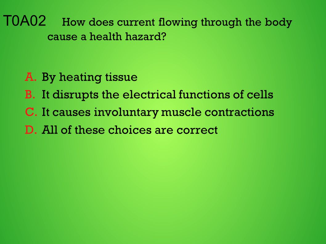 T0A02 How does current flowing through the body cause a health hazard.