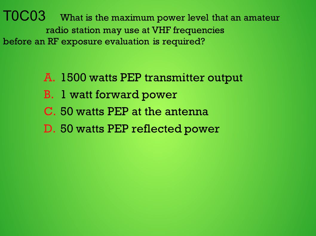 T0C03 What is the maximum power level that an amateur radio station may use at VHF frequencies before an RF exposure evaluation is required.