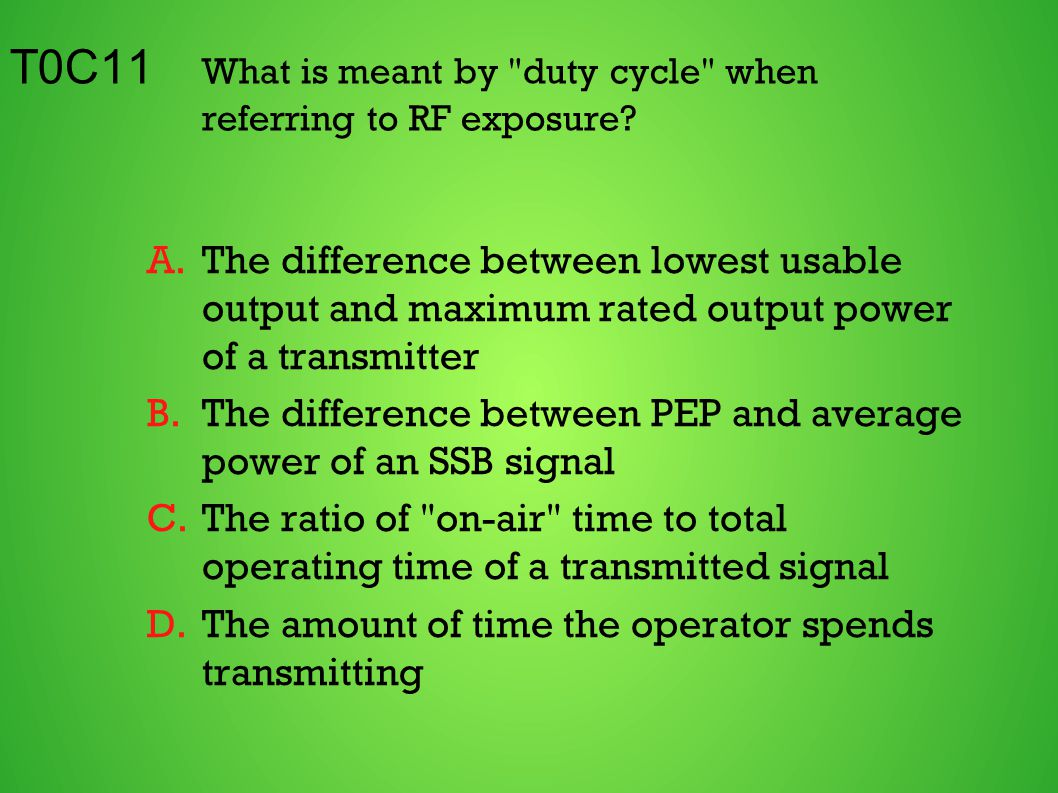 T0C11 What is meant by duty cycle when referring to RF exposure.