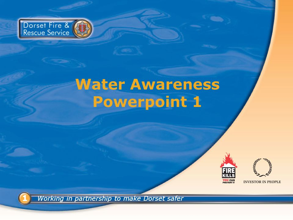 Working in partnership to make Dorset safer 11 Water Awareness Powerpoint 1