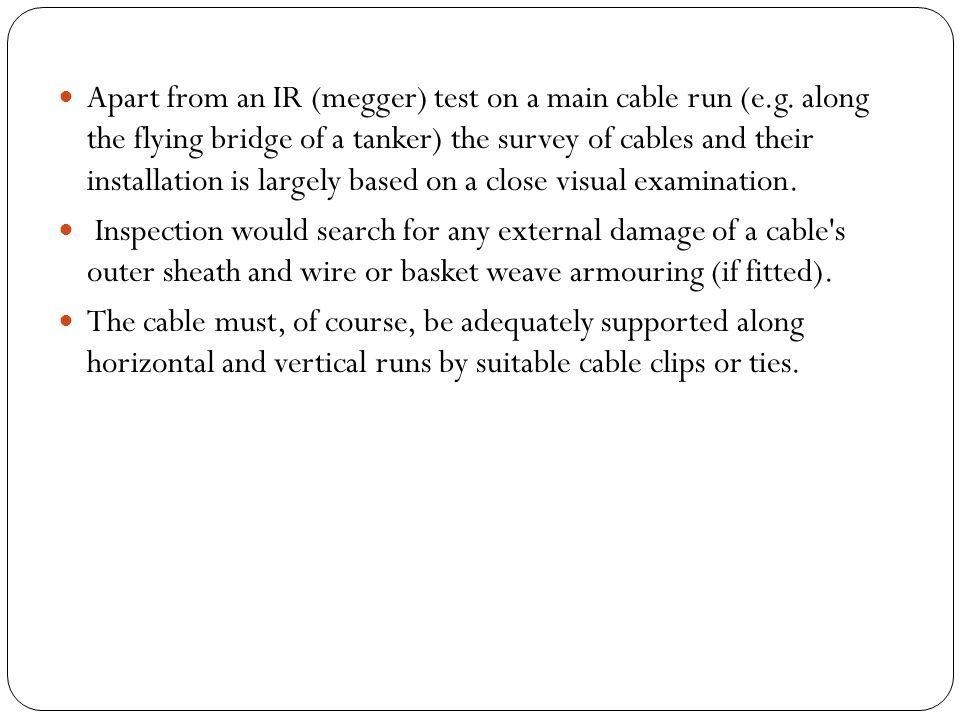 Apart from an IR (megger) test on a main cable run (e.g.