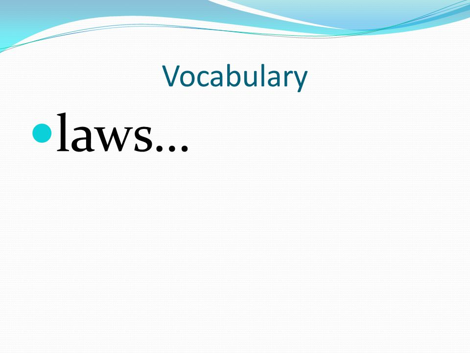 Vocabulary laws…