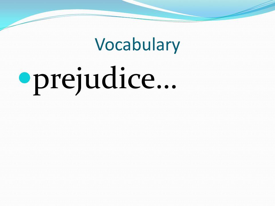 Vocabulary prejudice…