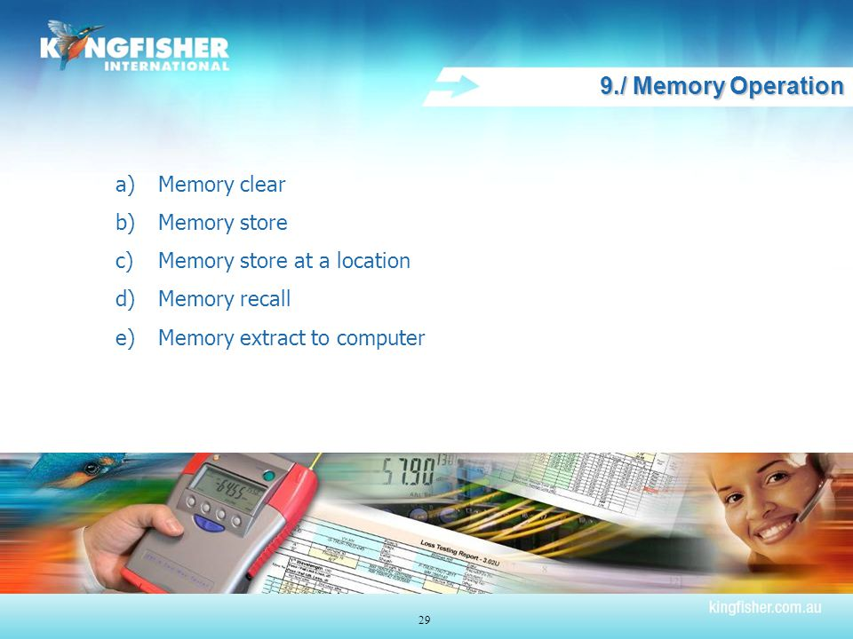9./ Memory Operation a)Memory clear b)Memory store c)Memory store at a location d)Memory recall e)Memory extract to computer 29