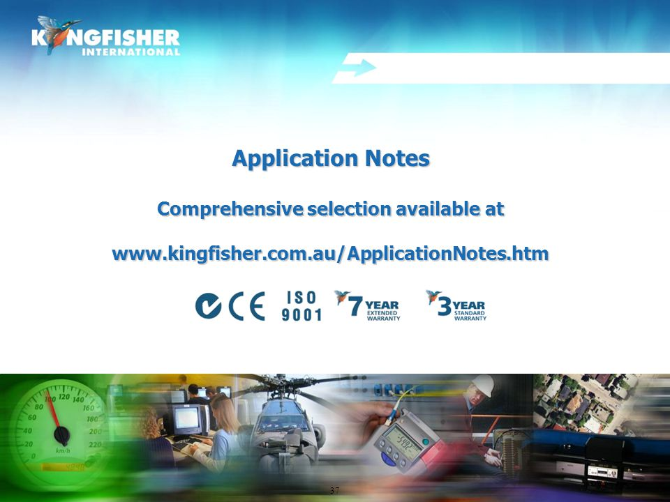 Application Notes Comprehensive selection available at www.kingfisher.com.au/ApplicationNotes.htm 37