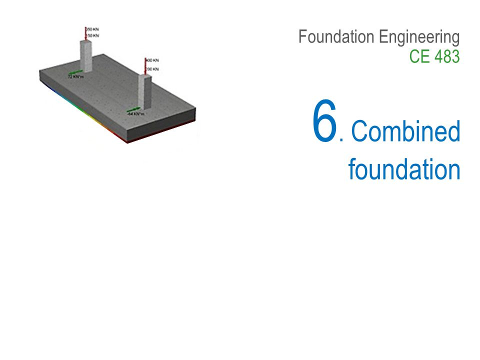 22  Design of Trapezoidal combined foundation Design of combined foundation Note: Q1 and Q2 might be given as dead load DL and live load LL.