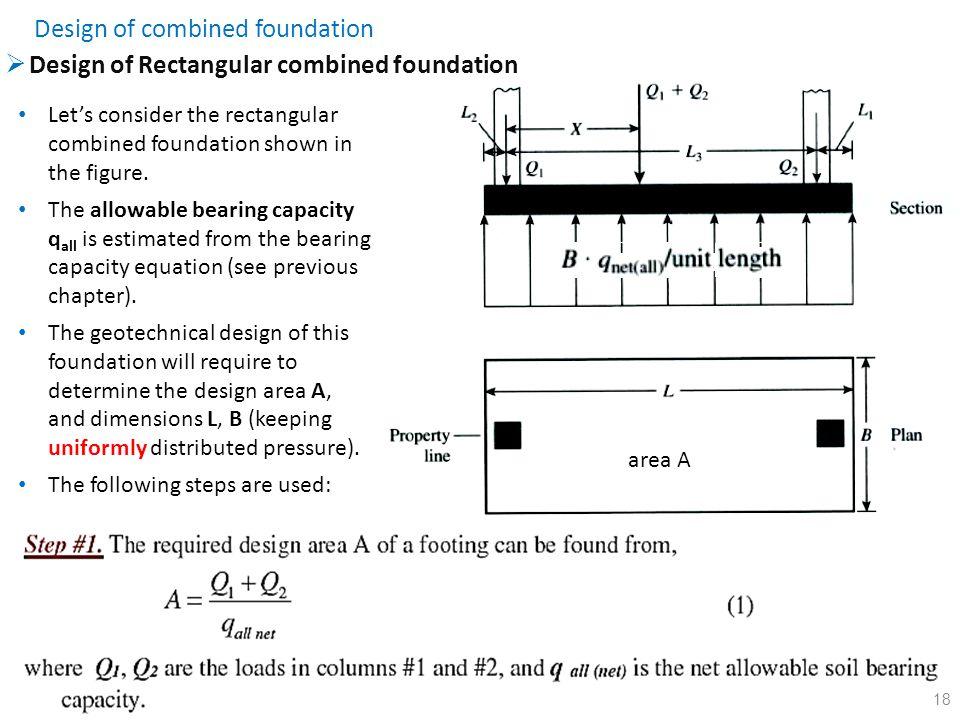 18  Design of Rectangular combined foundation Design of combined foundation Let's consider the rectangular combined foundation shown in the figure. T