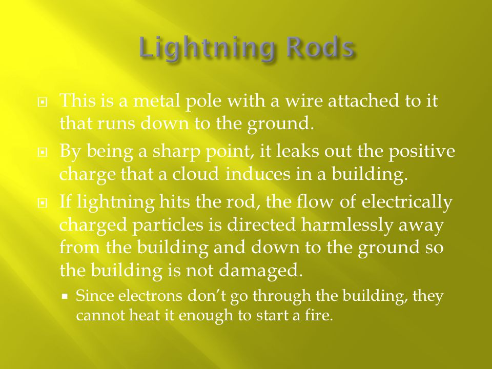  This is a metal pole with a wire attached to it that runs down to the ground.  By being a sharp point, it leaks out the positive charge that a clou