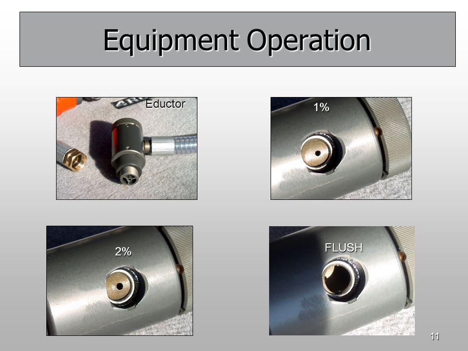 11 Equipment Operation Eductor 1% 2% FLUSH