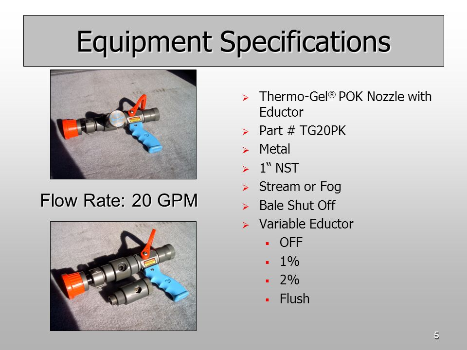"""5 Equipment Specifications   Thermo-Gel ® POK Nozzle with Eductor   Part # TG20PK   Metal   1"""" NST   Stream or Fog   Bale Shut Off   Var"""