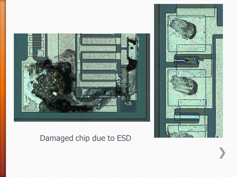 Damaged chip due to ESD