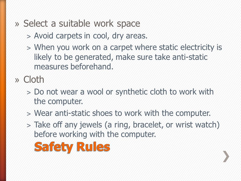 »S»Select a suitable work space ˃A˃A void carpets in cool, dry areas. ˃W˃W hen you work on a carpet where static electricity is likely to be generated