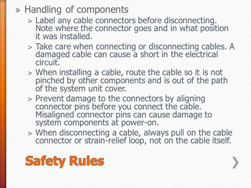 »H»Handling of components ˃L˃L abel any cable connectors before disconnecting.