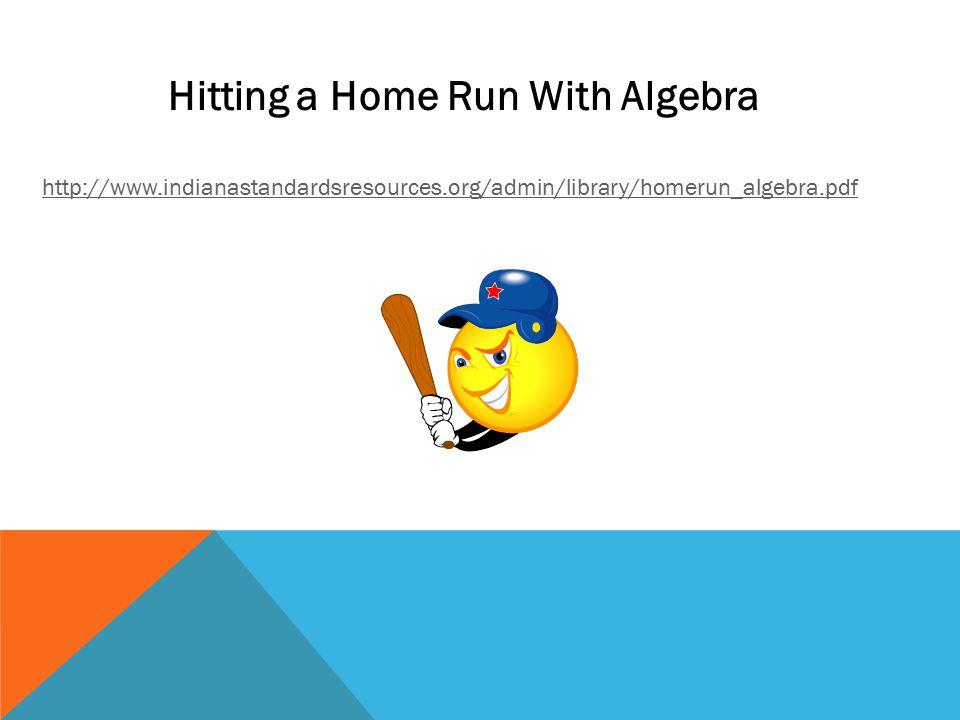 QUADRATIC FORMULA PROBLEM http://www.indianastandardsresources.org/admin/library/homerun_algebra.pdf