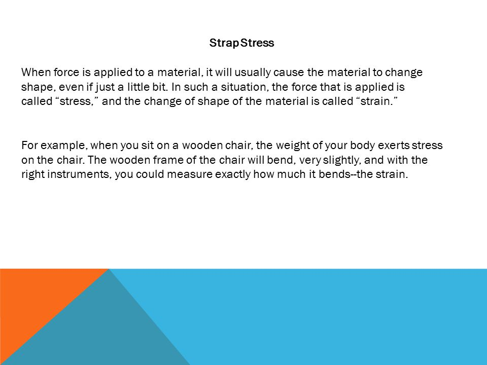 Ask questions to ensure that they understand how the graphs each show a relationship between the variables stress and strain. Student descriptions should reflect their understanding that the top graph shows a material which stretches very little at first as more stress is applied, then suddenly tears, so that a little more stress causes a lot more stretching.