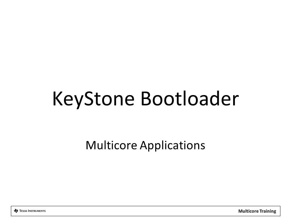 KeyStone Bootloader Multicore Applications