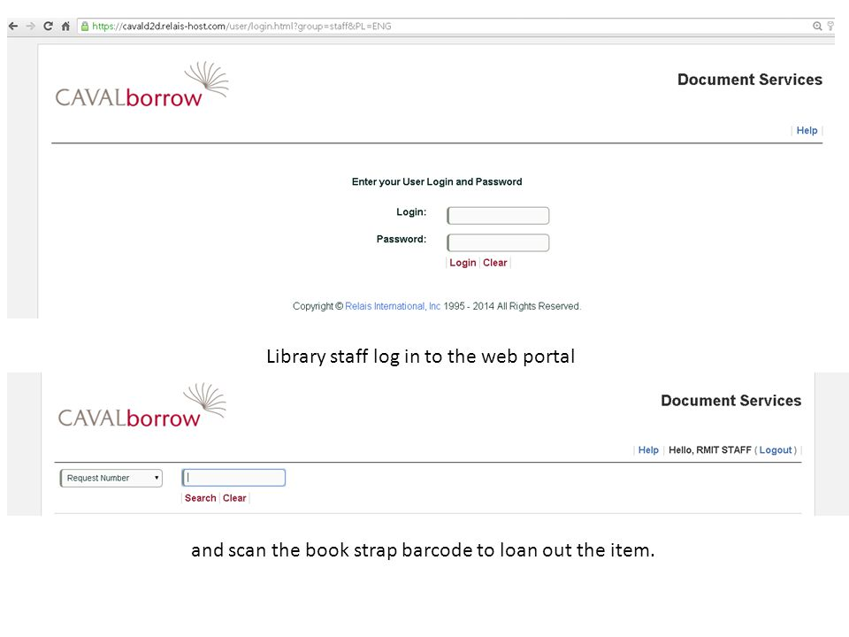 Library staff log in to the web portal and scan the book strap barcode to loan out the item.