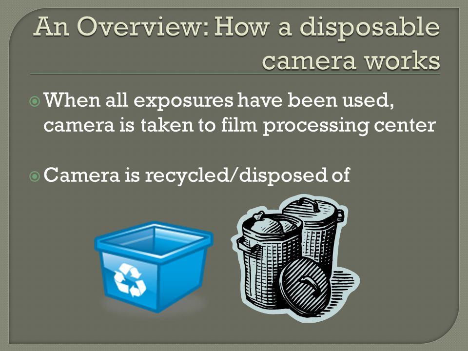  Concept: Make the FunSaver more appealing to a new market: young kids Easier to use Less Expensive by increased sustainability Increasing the number of times the camera can be recycled by increasing durability