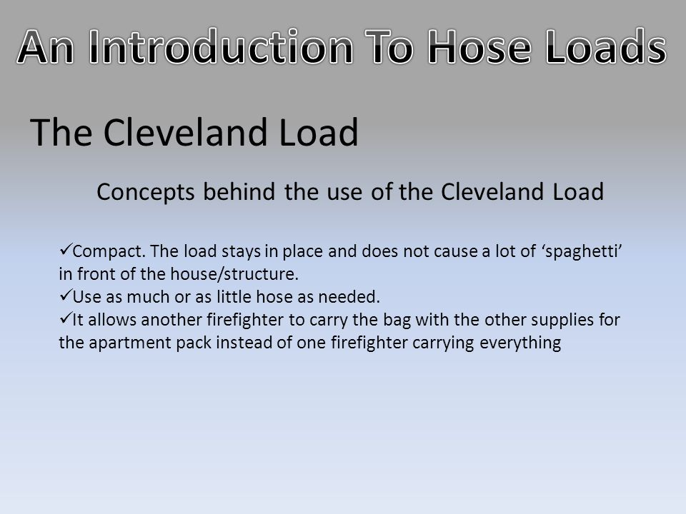The Cleveland Load Concepts behind the use of the Cleveland Load Compact. The load stays in place and does not cause a lot of 'spaghetti' in front of