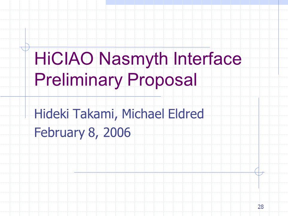 28 HiCIAO Nasmyth Interface Preliminary Proposal Hideki Takami, Michael Eldred February 8, 2006