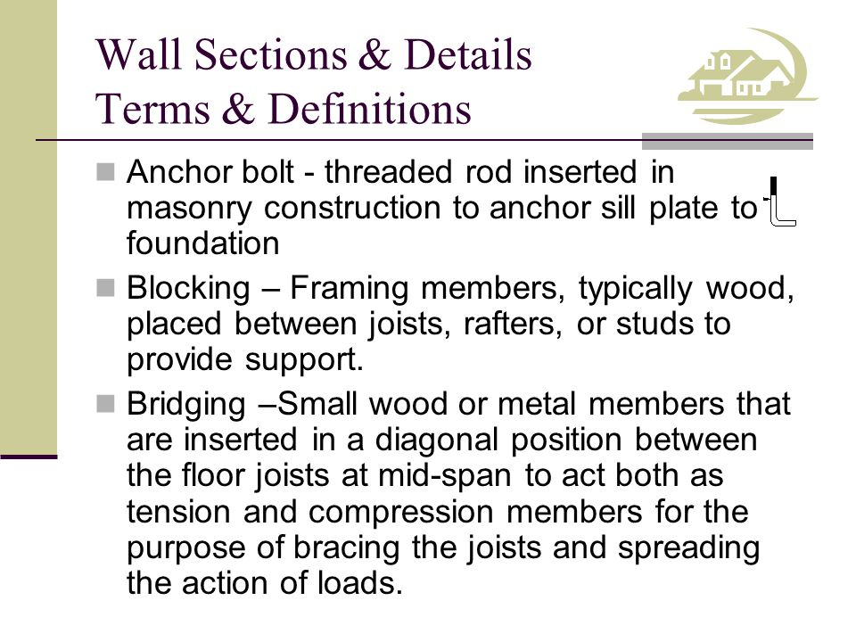 Wall Sections & Details Terms & Definitions Section line – Defines surfaces touched by the cutting plane.
