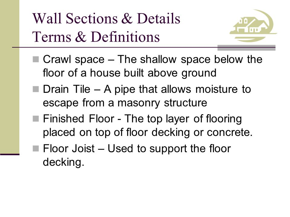 Wall Sections & Details Terms & Definitions Insulation – Prevents or reduces the transfer of heat or sound from one location to another.