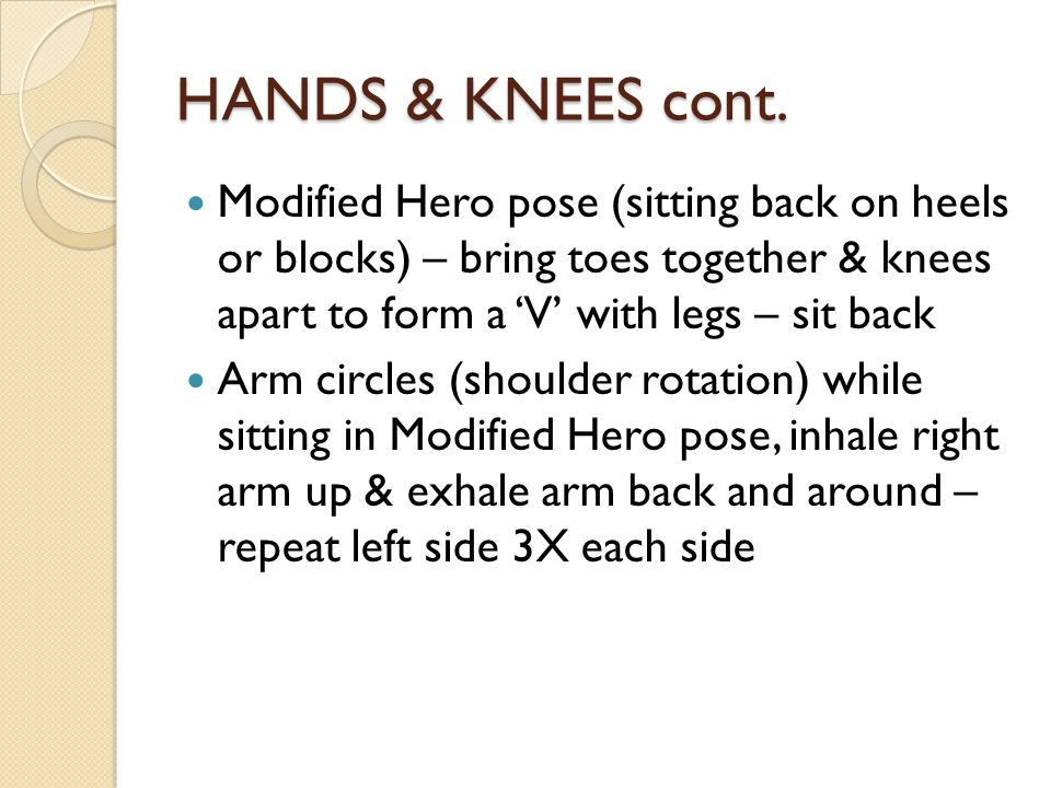 HANDS & KNEES cont.