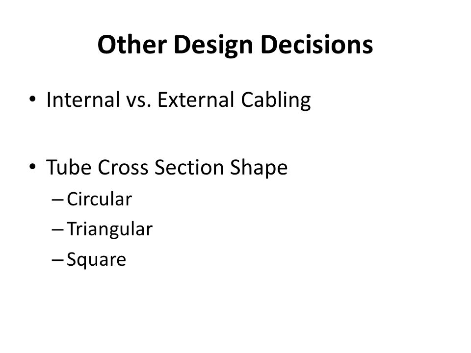 Other Design Decisions Internal vs.