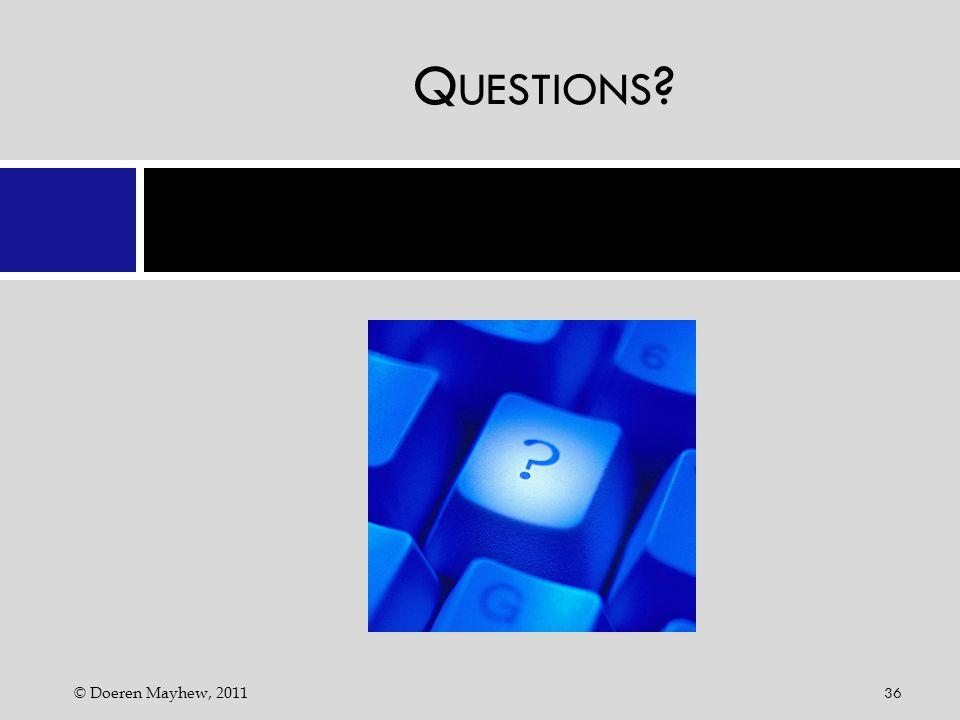 Q UESTIONS ? © Doeren Mayhew, 2011 36
