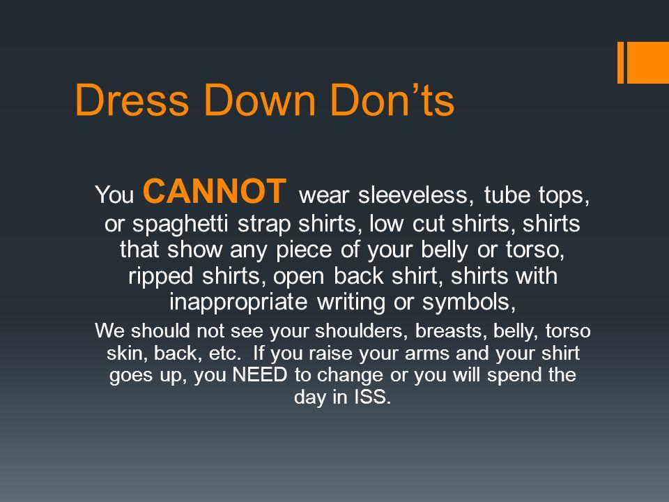Dress Down Don'ts You CANNOT wear see-through leggings, thin leggings, thin or tight yoga pants etc.