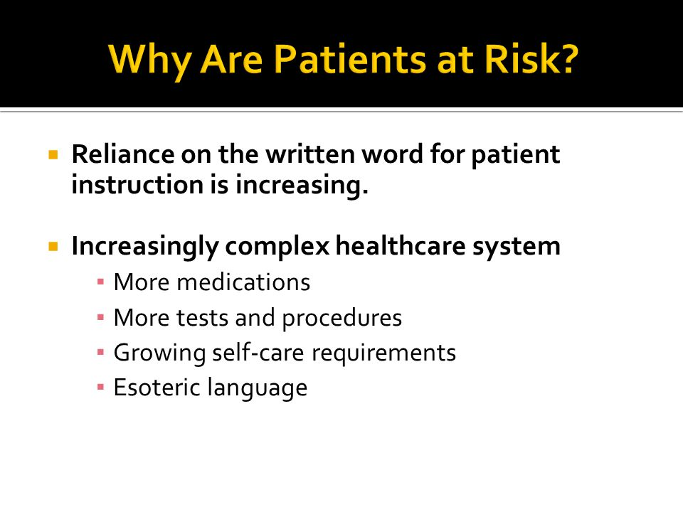  Reliance on the written word for patient instruction is increasing.