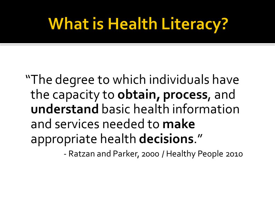  A patient s ability to obtain, understand and act on health information.