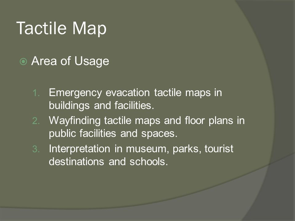 Tactile Map  Area of Usage 1. Emergency evacation tactile maps in buildings and facilities.