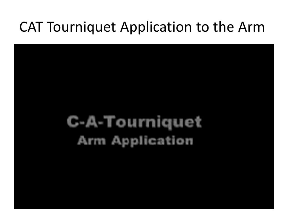 CAT Tourniquet Application to the Arm
