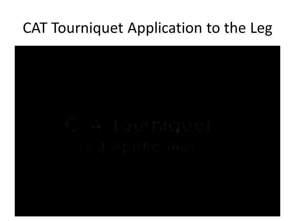 CAT Tourniquet Application to the Leg