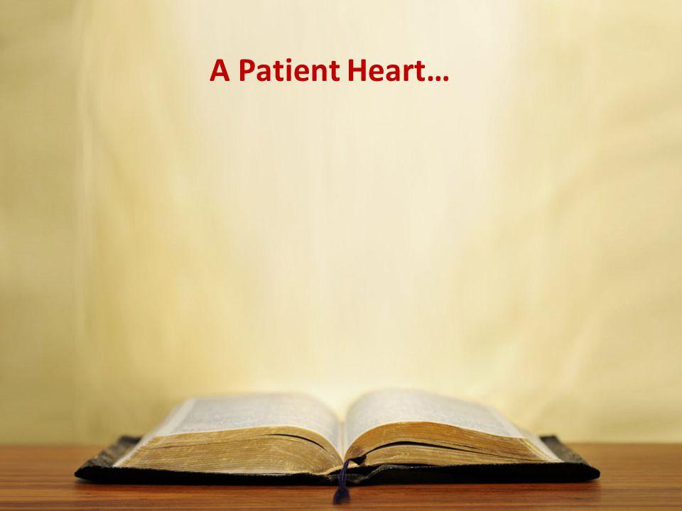 A Patient Heart…