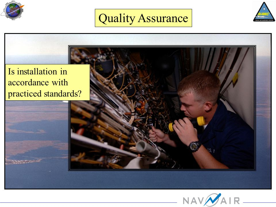 Quality Assurance Is installation in accordance with practiced standards