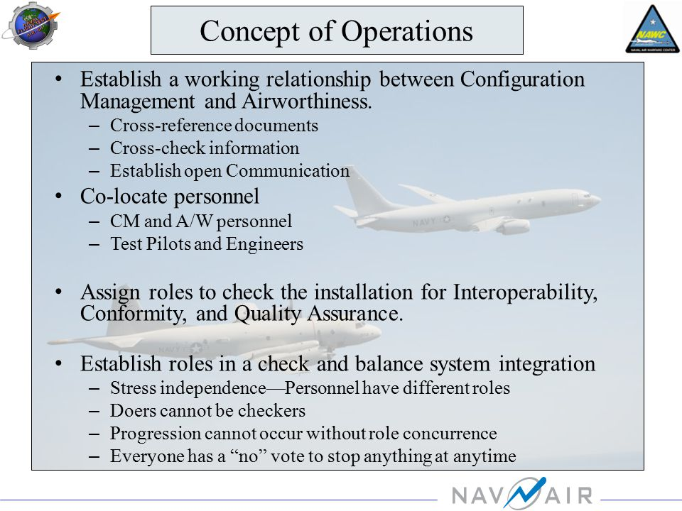 Concept of Operations Establish a working relationship between Configuration Management and Airworthiness.