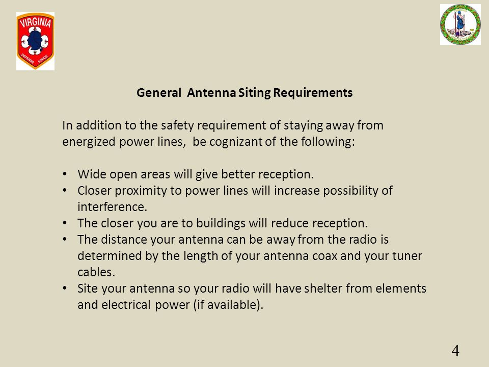 4 General Antenna Siting Requirements In addition to the safety requirement of staying away from energized power lines, be cognizant of the following: