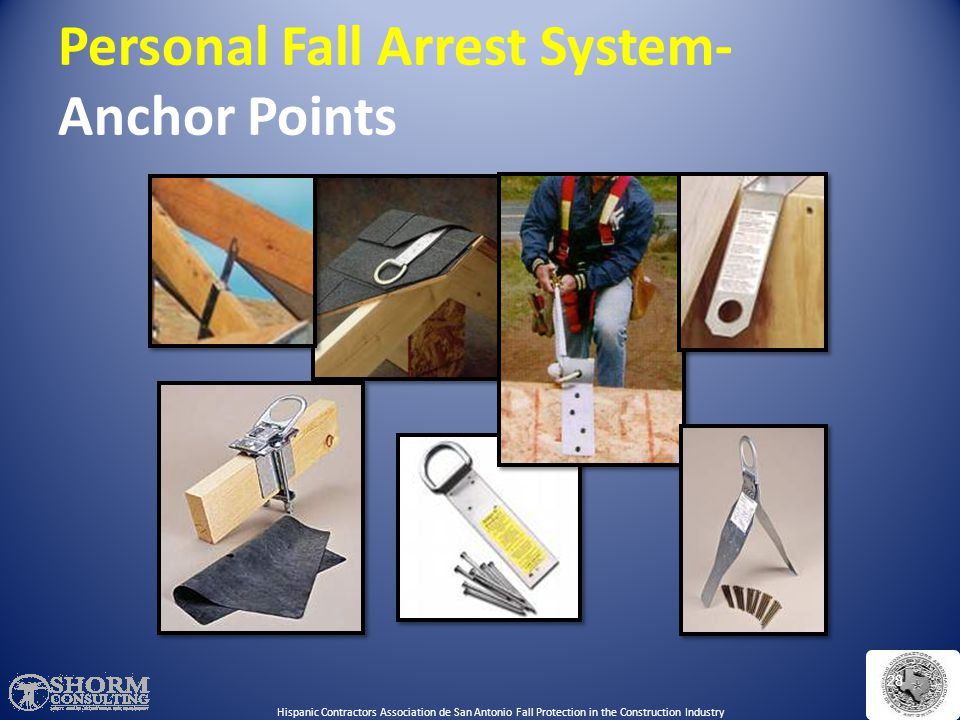 Personal Fall Arrest Systems You must be trained how to properly use PFAS. PFAS = anchorage, lifeline/connector and body harness. Hispanic Contractors