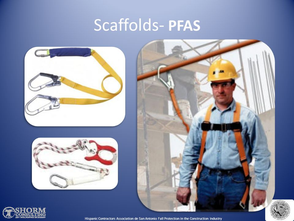 73 l Can use PFAS instead of guardrails on some scaffolds l Use PFAS & guardrails on suspension scaffolds l Use PFAS on erectors and dismantlers where