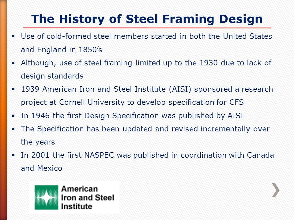 Useful Links for CFS  Cold-Formed Steel Engineers Institute  www.cfsei.org www.cfsei.org  American Iron and Steel Institute (AISI)  www.steel.org www.steel.org  Wei-Wen Yu Center for Cold-Formed Steel Structures  www.ccfss.org www.ccfss.org