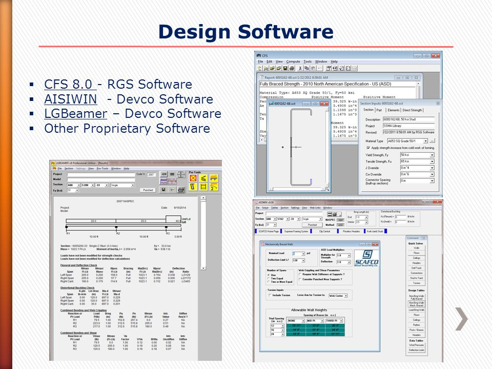 Design Software  CFS 8.0 - RGS Software  AISIWIN - Devco Software  LGBeamer – Devco Software  Other Proprietary Software